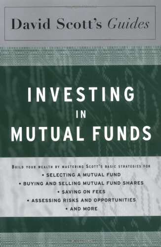 David Scott's Guide to Investing In Mutual Funds