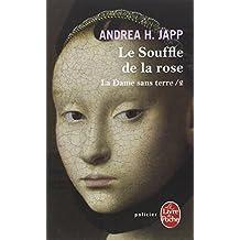 DAME SANS TERRE T02 (LA) : LE SOUFFLE DE LA ROSE