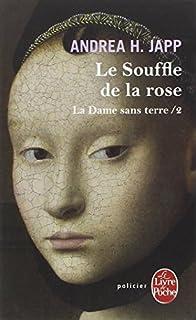 La dame sans terre 02 : Le souffle de la rose