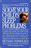 Solve Your Child's Sleep Problems, Richard Ferber, 0671620991