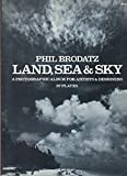 img - for Land, Sea, and Sky: A Photographic Album for Artists and Designers book / textbook / text book