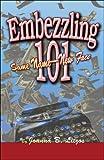 Embezzling 101, Joanna B. Litzos, 1424166829