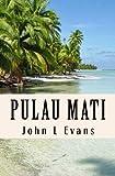 Pulau Mati, John Evans, 1470162164
