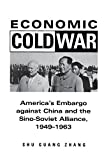 img - for Economic Cold War: America s Embargo Against China and the Sino-Soviet Alliance, 1949-1963 (Cold War International History Project) book / textbook / text book