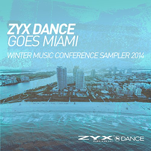 ZYX Dance Goes Miami - Winter Music Conference Sam