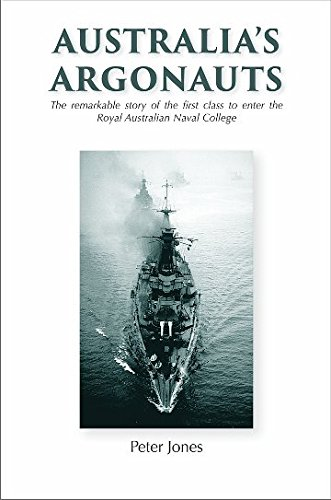 Australia's Argonauts: The remarkable story of the first class to enter the Royal Australian Naval College