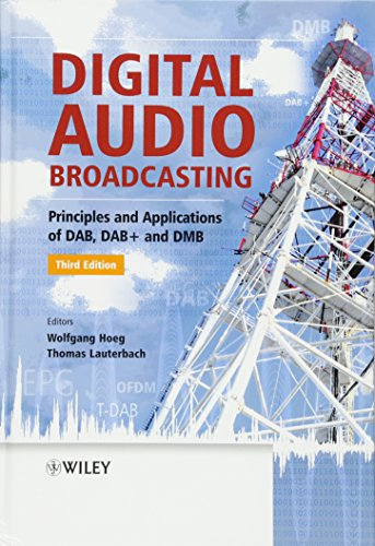 Digital Audio Broadcasting: Principles and Applications of DAB, DAB + and DMB by Wiley