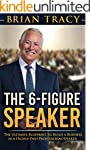 The 6-Figure Speaker: The Ultimate Bl...