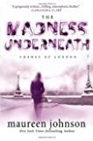 The Madness Underneath: Book 2 (The Shades of London)