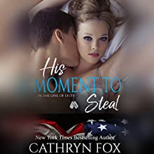 His Moment to Steal Audiobook by Cathryn Fox Narrated by Greyson Ash