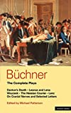Image of Buchner: Complete Plays: Danton's Death; Leonce and Lena; Woyzeck; The Hessian Courier; Lenz; On Cranial Nerves; Selected Letters (World Classics)