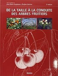 De la taille à la conduite des arbres fruitiers par Evelyne Leterme
