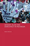 Gender, Islam and Democracy in Indonesia, Robinson, Kathryn, 0415590205