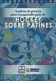 Cuaderno de Ejercicios para el Preparador Físico de Hockey sobre Patines