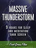Massive thunderstorm, 9 hours for Sleep and Meditation, dark screen