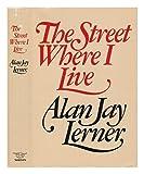 The Street Where I Live, Alan J. Lerner, 039307532X