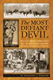The Most Defiant Devil, Gregory J. Dehler, 0813934109