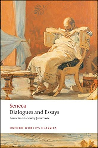 Seneca. Dialogues and Essays