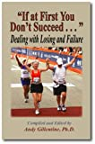 If at First You Don't Succeed ... : Dealing with Losing and Failure, Andy Gillentine, 0896414981