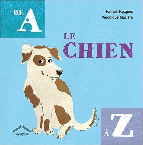 Télécharger en ligne Le chien de A à Z pdf, epub
