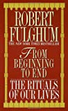 From Beginning to End, Robert Fulghum, 0804111146