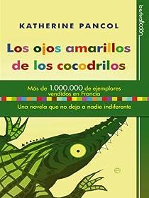 Los Ojos Amarillos De Los Cocodrilos par Pancol