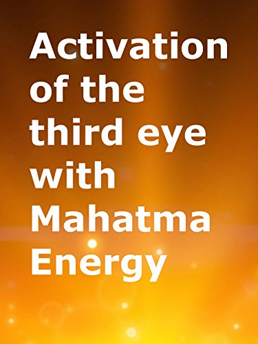 3rd Eye - Activation of the third eye with Mahatma energy
