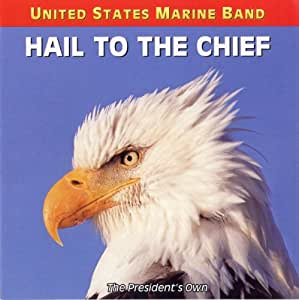 Hail to the Chief - Songs of the Presidents