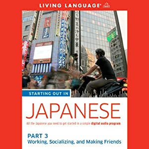 Starting Out in Japanese: Part 3 Audiobook