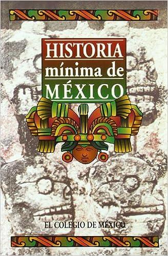 Historia Minima de Mexico: VARIOS: 9789681206185: Amazon.com ...