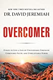 Overcomer: Finding New Strength in Claiming God's Promises