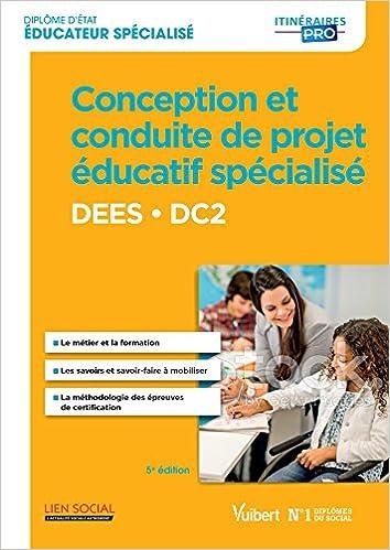 En ligne téléchargement gratuit Conception et conduite de projet éducatif spécialisé - DEES - DC2 - Diplôme d'État d'Éducateur spécialisé pdf ebook