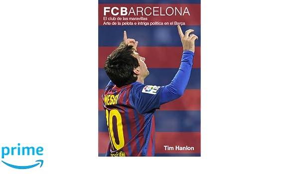 FC Barcelona: El club de las maravillas. Arte de la pelota e ...