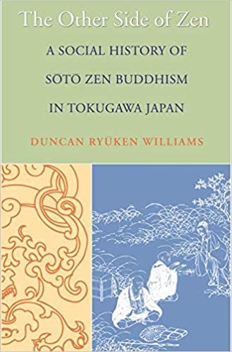 The Other Side of Zen: A Social History of Sōtō Zen Buddhism
