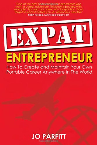 expat-entrepreneur-how-to-create-and-maintain-your-own-portable-career-anywhere-in-the-world