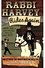 Rabbi Harvey Rides Again: A Graphic Novel of Jewish Folktales Let Loose in the Wild West Kindle Edition