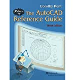 img - for [(Autocad Reference Guide: Release 13 )] [Author: Dorothy Kent] [Sep-1996] book / textbook / text book