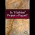 Is 'Elohim' Proper or Pagan