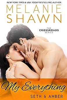 My Everything - Seth & Amber (Crossroads, Book 4) by [Shawn, Melanie]