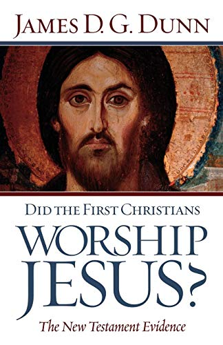 - Did the First Christians Worship Jesus?: The New Testament Evidence