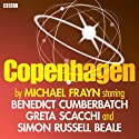 Copenhagen Audiobook by Michael Frayn Narrated by Simon Russell Beale
