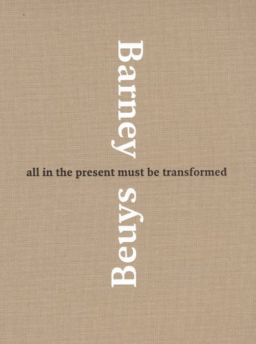 Download Matthew Barney & Joseph Beuys: All in the Present Must Be Transformed ebook