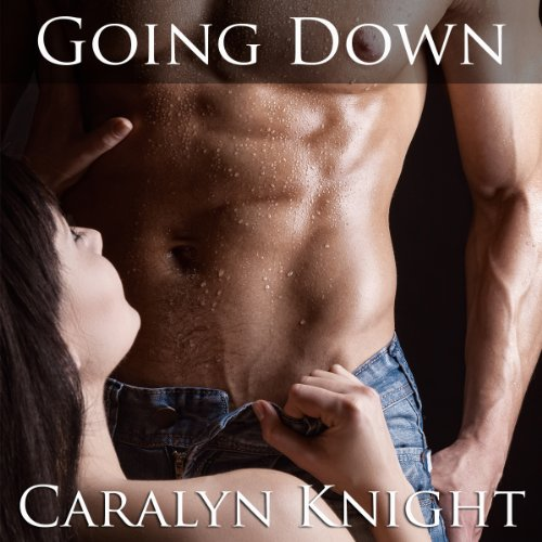 Going Down: An Erotic Fantasy
