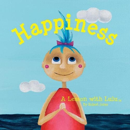 Happiness: A Lesson with Lulu (Lessons with Lulu)