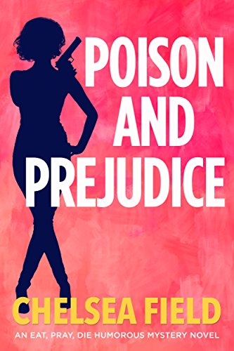 Poison and Prejudice (An Eat, Pray, Die Humorous Mystery Book 4)