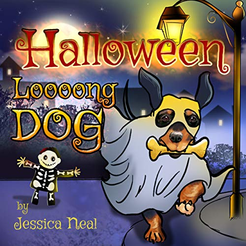 Halloween Loooong Dog: Halloween Adventure of a Funny Loooong Dog - Children's Book, Halloween Kids Books (Loooong Dog's Adventures Book 2) -