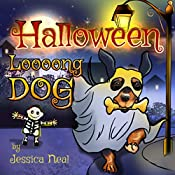 Halloween Loooong Dog: Halloween Adventure of a Funny Loooong Dog - Children's Book, Halloween Kids Books (Loooong Dog's Adventures Book 2)
