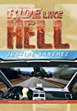 Ride Like Hell, Justine Sanchez, 1493183036