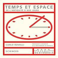 Temps et espace : De l'antiquité à nos jours, CD audio par Carlo Rovelli