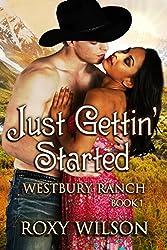 Just Gettin' Started: BWWM Interracial Cowboy/Western Romance (Westbury Ranch Book 1)